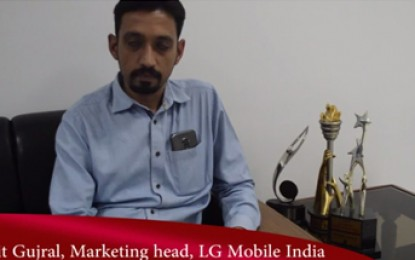 Exclusive Interview with Mr Amit Gujral, Marketing head, LG Mobile India