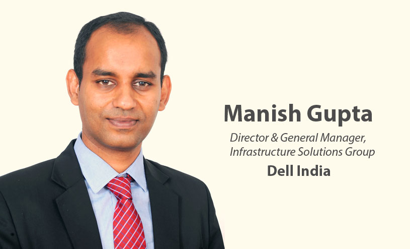 Manish Gupta Director and General Manager Dell India