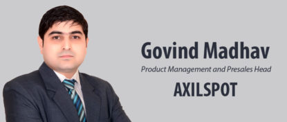 Govind Madhav Takes Charge as Product Management and Presales Head for AXILSPOT