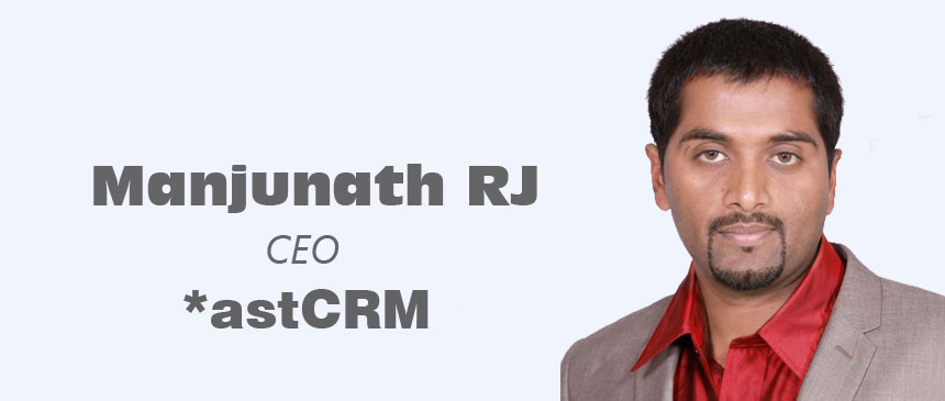 Manjunath RJ, CEO, *astCRM