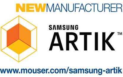 Mouser, Samsung Inks Global Distribution Agreement for SAMSUNG ARTIK Smart IoT Platform