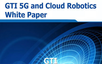 Huawei Wireless X Labs and GTI Jointly Release Cloud Robotics White Paper