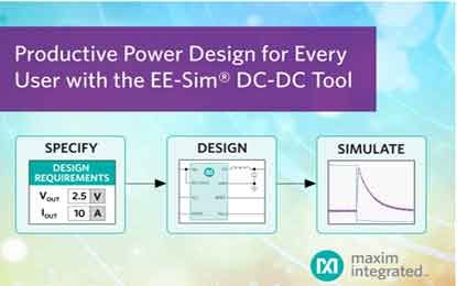 Maxim's New EE-Sim DC-DC Converter Tool Helps Develop Quality-Quick Power Supplies
