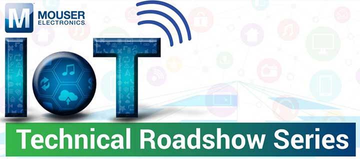 Mouser Electronics IoT Technical Roadshow