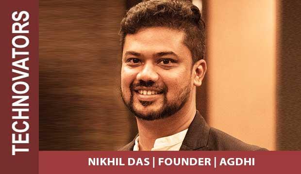 Nikhil Das, Founder, Agdhi